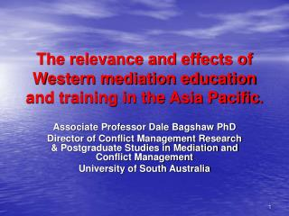 The relevance and effects of Western mediation education and training in the Asia Pacific.