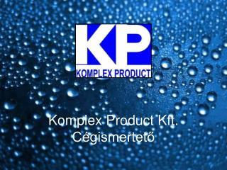 Komplex Product Kft.  C�gismertet?