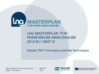 LNG Masterplan   for Rhine/Meuse-Main-Danube 2012-EU-18067-S