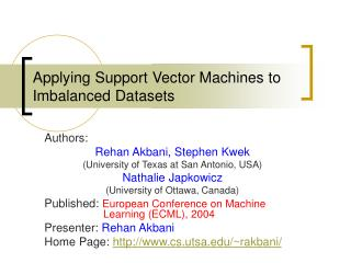 Applying Support Vector Machines to Imbalanced Datasets