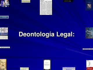 Deontología Legal: