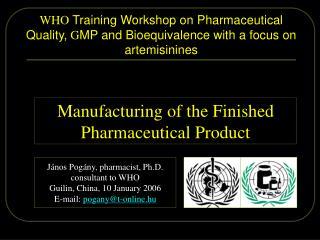 János Pogány, pharmacist, Ph.D.  consultant to WHO Guilin, China , 10  January 2006