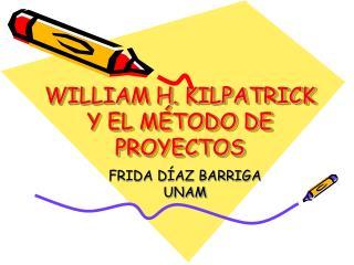 WILLIAM H. KILPATRICK Y EL MÉTODO DE PROYECTOS