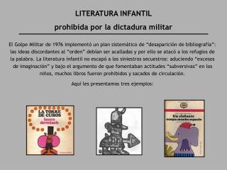 LITERATURA INFANTIL  prohibida por la dictadura militar