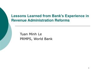 Lessons Learned from Bank's Experience in Revenue Administration Reforms