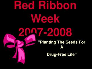Red Ribbon Week 2007-2008