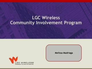 LGC Wireless Community Involvement Program