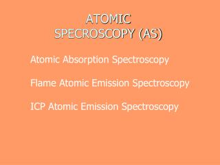 ATOMIC  SPECROSCOPY (AS)
