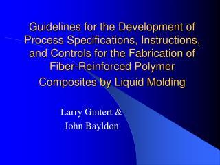 Larry Gintert &  John Bayldon