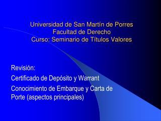 Universidad de San Martín de Porres Facultad de Derecho Curso: Seminario de Títulos Valores