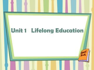 Unit 1   Lifelong Education