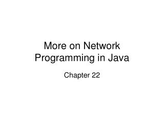 More on Network Programming in Java