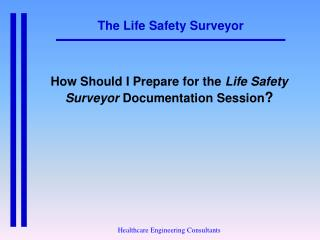 The Life Safety Surveyor