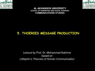 5. THOERIES MESSAGE PRODUCTION