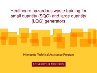 Healthcare hazardous waste training for small quantity (SQG) and large quantity (LQG) generators