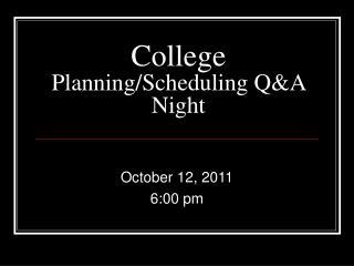 College  Planning/Scheduling Q&A Night