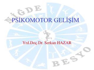 PSİKOMOTOR GELİŞİM