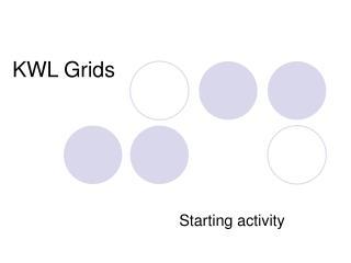 KWL Grids