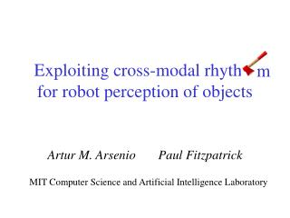 Exploiting cross-modal rhythm for robot perception of objects