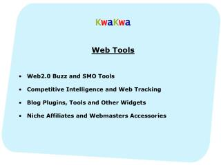 K w a K w a Web Tools Web2.0 Buzz and SMO Tools Competitive Intelligence and Web Tracking