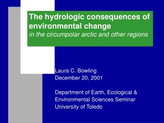 The hydrologic consequences of environmental change in the circumpolar arctic and other regions
