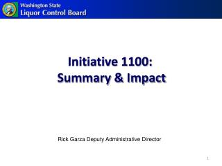 Initiative 1100:  Summary & Impact