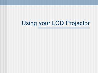 Using your LCD Projector