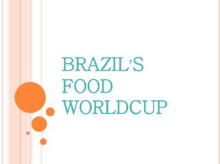 BRAZIL ' S  FOOD  WORLDCUP