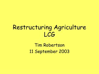 Restructuring Agriculture LCG