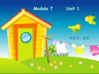 Module 7       Unit 1