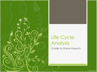 Life Cycle Analysis