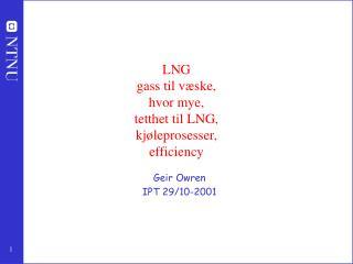 LNG gass til væske,  hvor mye,  tetthet til LNG,  kjøleprosesser,  eff i ciency