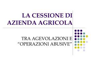 LA CESSIONE DI  AZIENDA AGRICOLA