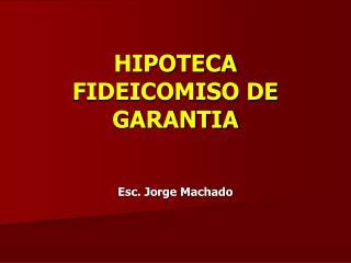 HIPOTECA  FIDEICOMISO DE GARANTIA