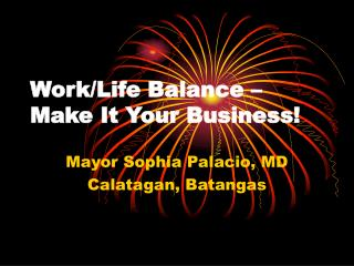 Work/Life Balance – Make It Your Business!