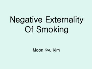 Negative Externality Of Smoking