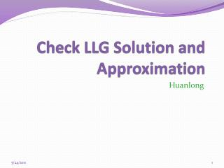 Check LLG Solution and Approximation