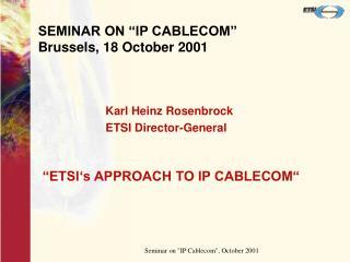 "SEMINAR ON ""IP CABLECOM"" Brussels, 18 October 2001"