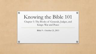 Knowing the Bible 101 Chapter 5: The Books of Generals, Judges, and Kings: War and Peace
