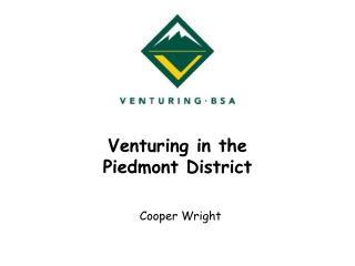 Venturing in the Piedmont District