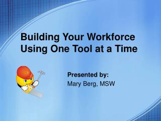 Building Your Workforce Using One Tool at a Time