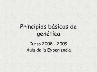 Principios básicos de genética