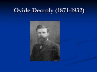 Ovide Decroly (1871-1932)