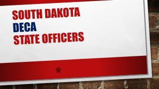 South Dakota                   DECA                                          State Officers