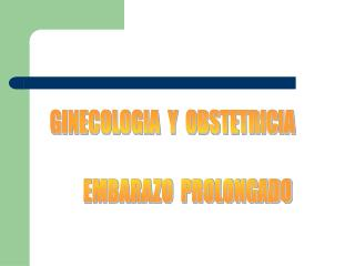EMBARAZO  PROLONGADO