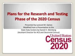 Plans for the Research and Testing Phase of the 2020 Census