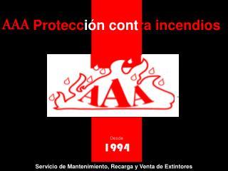 AAA  Protecc ión cont ra incendios