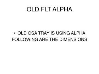 OLD FLT ALPHA