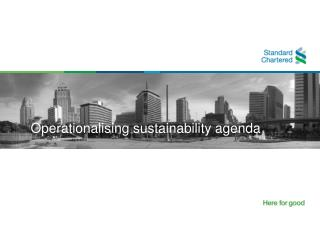 Operationalising  sustainability agenda