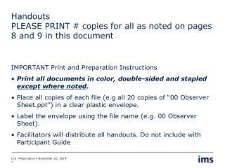 Handouts PLEASE PRINT # copies for all as noted on pages 8 and 9 in this document